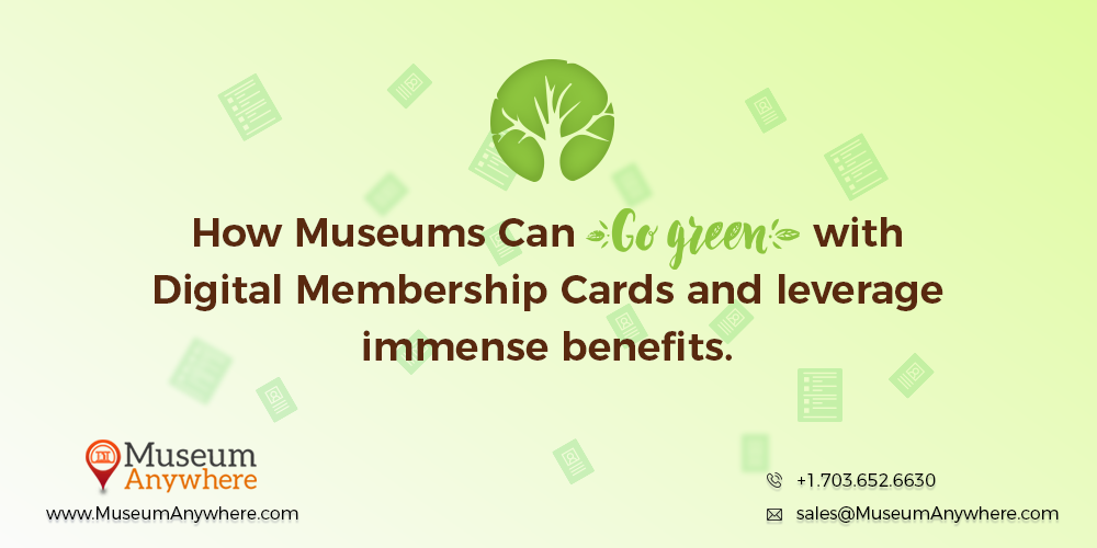 How Museums Can Go Green with Digital Membership Cards and leverage immense benefits
