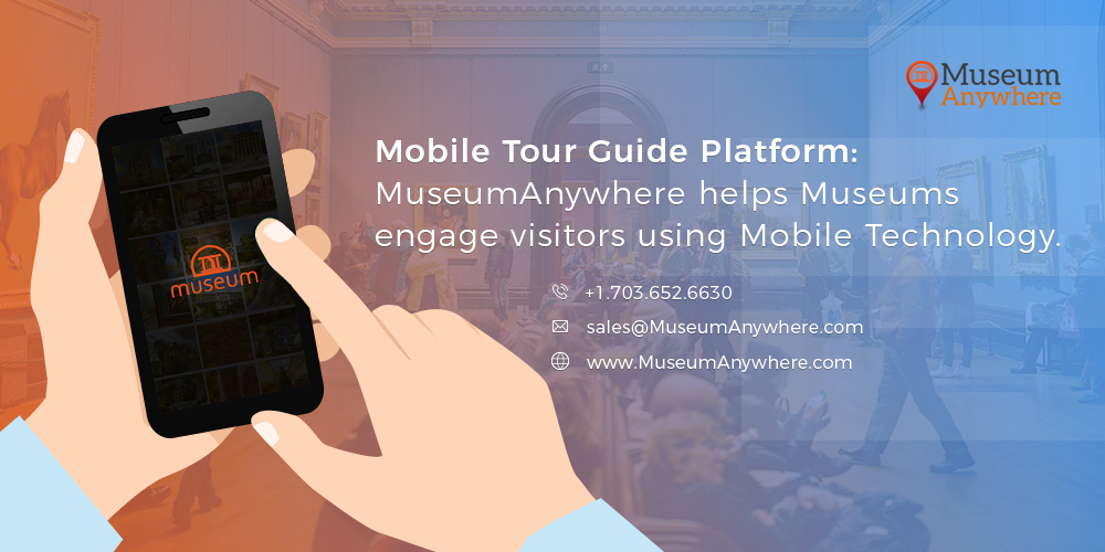 Mobile Tour Guide Platform: MuseumAnywhere helps Museums engage visitors using Mobile Technology