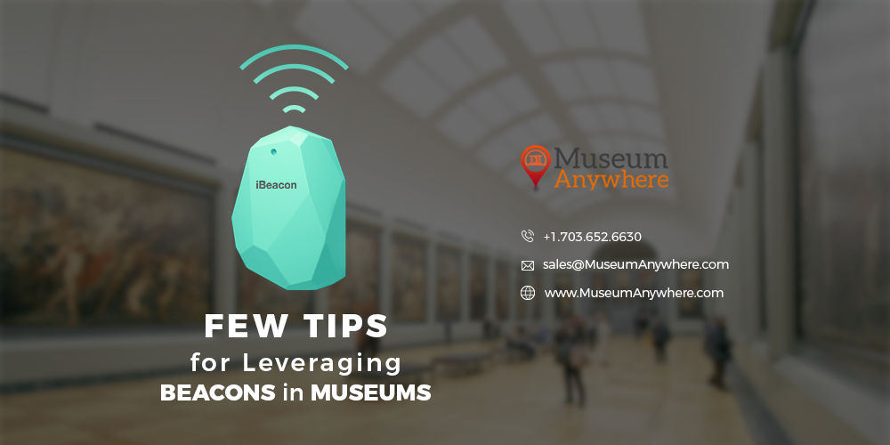 Few Tips for Leveraging Beacons in Museums