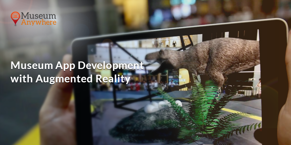 Where the History and Zoo comes alive- Museum App Development with Augmented Reality