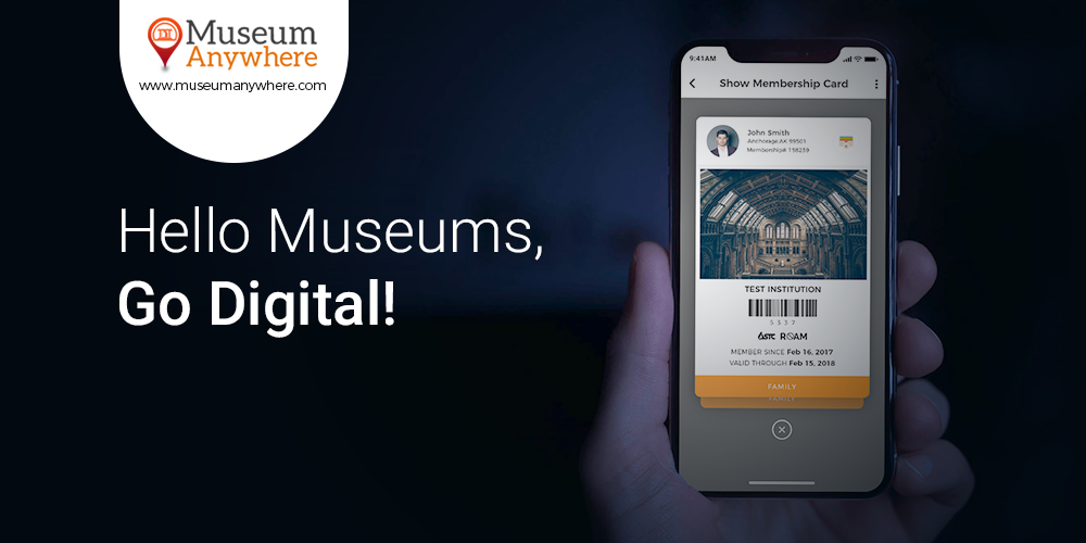 Hello Museums! Go Digital and Experience a Newer Version of Membership Cards