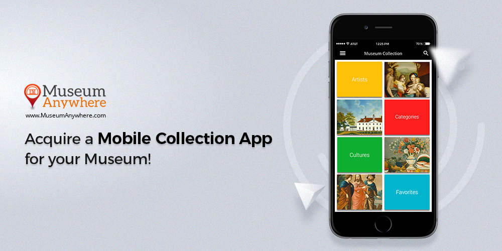 Acquire a Mobile Collection App for your Museum!
