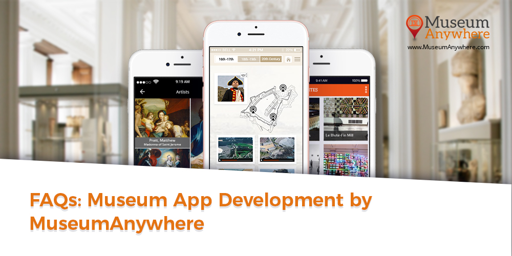 FAQs: Museum App Development by MuseumAnywhere
